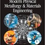 Modern Physical Metallurgy and Materials Engineering PDF