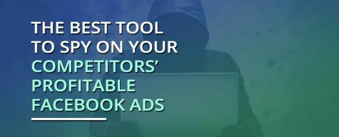 Best 10 Facebook Ads Spy Tools for Better Online Promotion