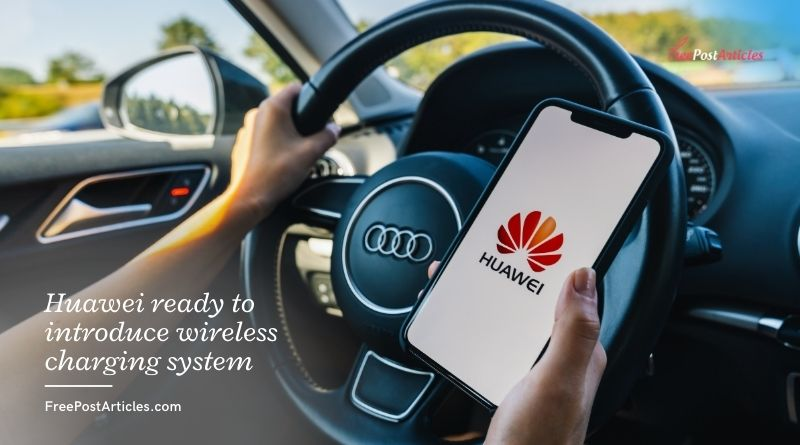 Huawei ready to introduce wireless charging system