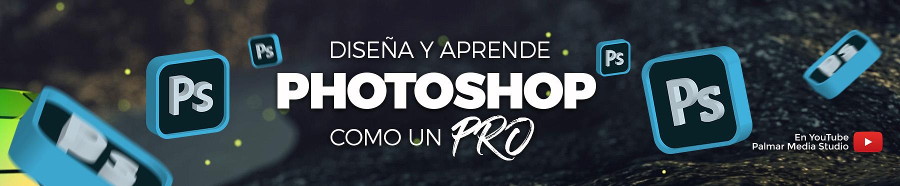Aprende y Diseña Photoshop como un Pro