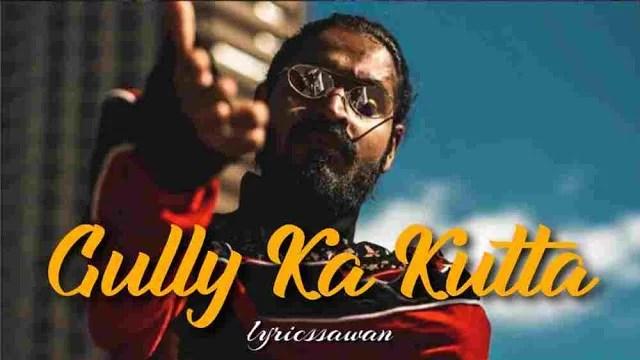 Gully Ka Kutta Lyrics in English – Emiway Bantai