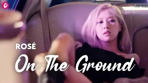 On The Ground Rosé Lyrics – Rosé's R Album