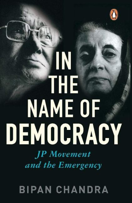 In the name of democracy, a book written by Bipan Chandra