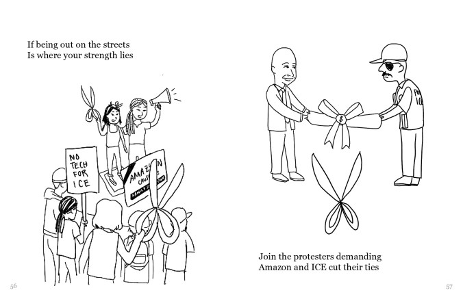 "A drawing with two frames. In the left frame, the two figures (light and black hair) are holding scissors and a megaphone and standing in front of a group of people with picket signs and scissors. The sign reads ""no tech for ICE"". In the right frame, a figure that is presumably Jeff Bezos and an ICE agent hold a ribbon with a money sign, with scissors under the ribbon. The text reads, ""If being out on the streets Is where your strength lies Join the protesters demanding Amazon and ICE cut their ties"""