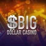 Big Dollar Casino [register, login] $20 free no deposit bonus code