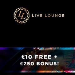 LIVE LOUNGE CASINO - €10 gratis and €750 bonus and 10 free spins