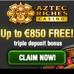 Aztec Riches Casino 100 free spins   100% up to €/$850 free bonus