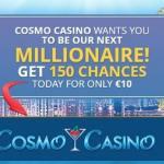 Cosmo Casino 150 free spins on Mega Moolah™ + 100% free bonus