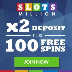 SlotsMillion.com 100 free spins & 100% bonus - the biggest online casino