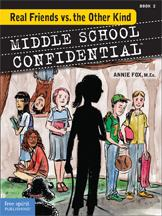 Middle School Confidential Real Friends book © by Free Spirit Publishing