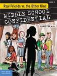 Middle School Confidential Real Friends © by Free Spirit Publishing