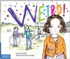 Weird! A Story About Dealing with Bullying in Schools