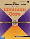 The Common Sense Guide to the Common Core