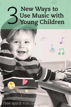 New Ways to Use Music with Young Children
