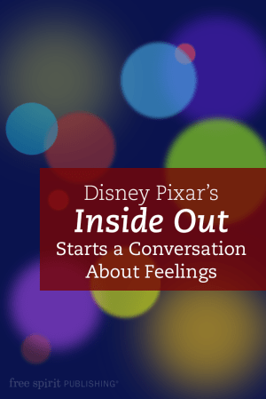Disney Pixar's Inside Out Starts a Conversation About Feelings