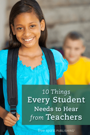 10 Things Every Student Needs to Hear from Teachers