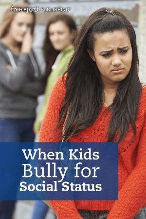 When Kids Bully for Social Status