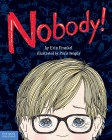 Nobody! A Story About Overcoming Bullying in School