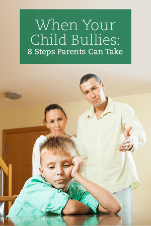 When Your Child Bullies: 8 Steps Parents Can Take