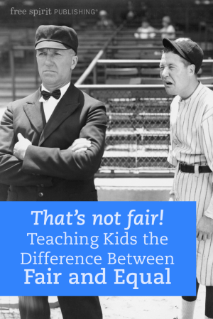 That's not fair! Teaching Kids the Difference Between Fair and Equal