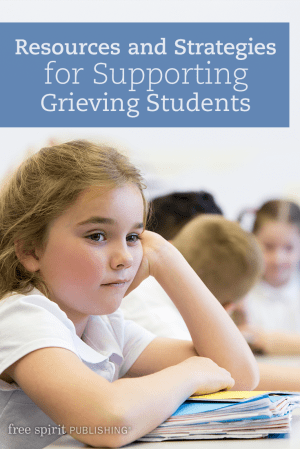 Resources and Strategies for Supporting Grieving Students