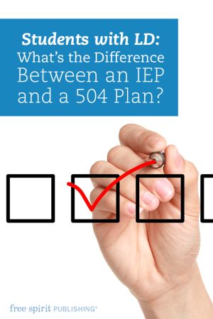Students with LD: What's the Difference Between an IEP and a 504 Plan?