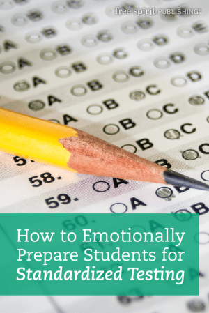 How to Emotionally Prepare Students for Standardized Testing