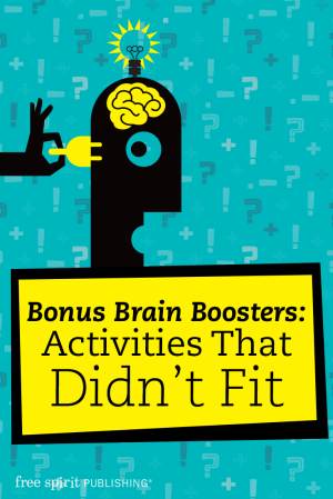 Bonus Brain Boosters: Activities That Didn't Fit