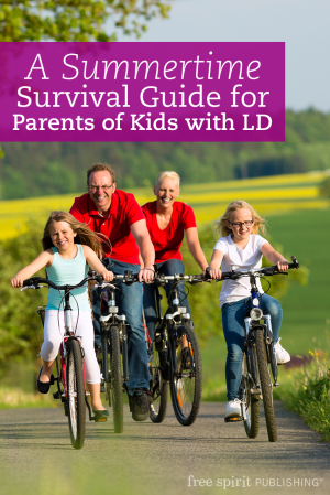 A Summertime Survival Guide for Parents of Kids with LD