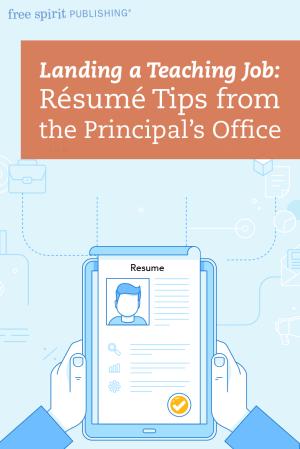 Landing a Teaching Job: Résumé Tips from the Principal's Office
