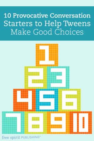 10 Provocative Conversation Starters to Help Tweens Make Good Choices