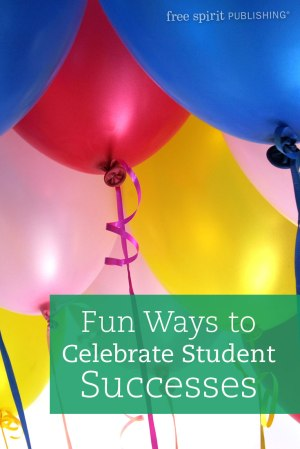 Fun Ways to Celebrate Student Successes
