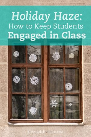 Holiday Haze: How to Keep Students Engaged in Class