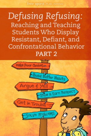 Reaching and Teaching Students Who Display Resistant, Defiant, and Confrontational Behavior (Part 2 of 3)