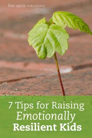 7 Tips for Raising Emotionally Resilient Kids