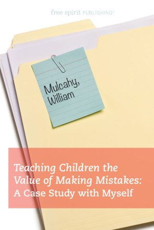 Teaching Children the Value of Making Mistakes: A Case Study with Myself