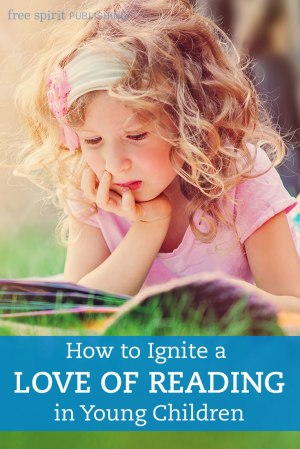 How to Ignite a Love of Reading in Young Children