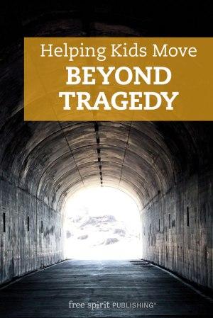 Helping Kids Move Beyond Tragedy