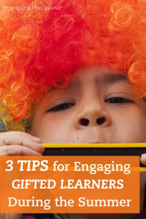 Three Tips for Engaging Gifted Learners During the Summer