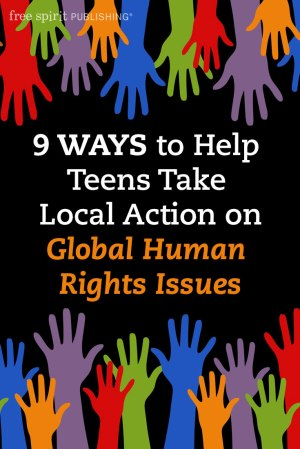 9 Ways to Help Teens Take Local Action on Global Human Rights Issues