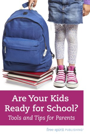 Are Your Kids Ready for School? Tools and Tips for Parents