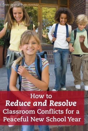 How to Reduce and Resolve Classroom Conflicts for a Peaceful New School Year