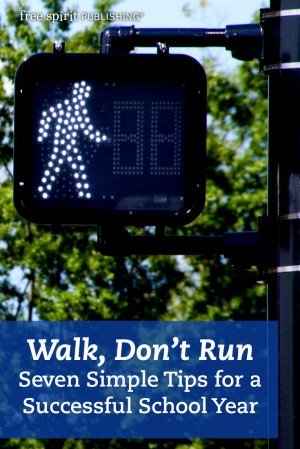 Walk, Don't Run: Seven Simple Tips for a Successful School Year