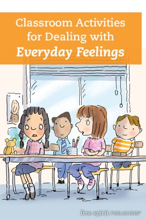 Classroom Activities for Dealing with Everyday Feelings