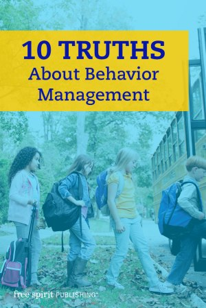 10 Truths About Behavior Management