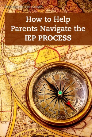 How to Help Parents Navigate the IEP Process