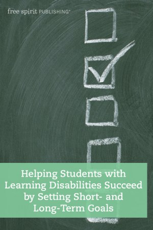 Helping Students with Learning Disabilities Succeed by Setting