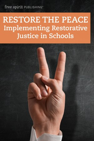 Restore the Peace: Implementing Restorative Justice in Schools