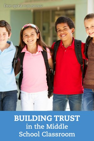 Building Trust in the Middle School Classroom