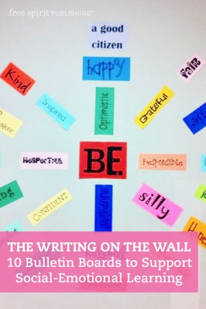 The Writing on the Wall: 10 Bulletin Boards to Support Social-Emotional Learning